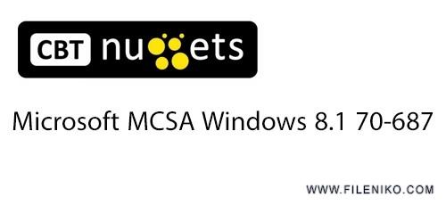 دانلود CBT Nuggets Microsoft MCSA Windows 8.1 70-687  آموزش ویندوز 8.1 آزمون 70-687 دوره MCSA