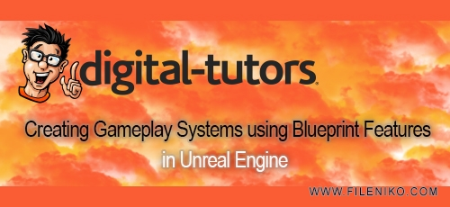 digital tutors creating gameplay systems using digital tutors creating gameplay systems using blueprint features in unreal engine malvernweather Choice Image