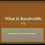 What Is Bandwidth.mp4_snapshot_00.31_[2016.03.29_17.17.41]