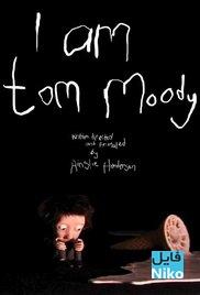 دانلود انیمیشن کوتاه من تام مودی هستم – I Am Tom Moody انیمیشن مالتی مدیا