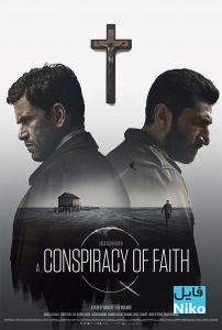 دانلود فیلم سینمایی A Conspiracy of Faith با زیرنویس فارسی درام فیلم سینمایی مالتی مدیا مطالب ویژه هیجان انگیز