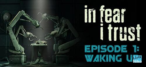 In Fear I Trust Episode 1