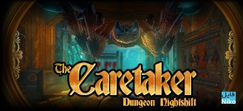 The Caretaker Dungeon Night Shift