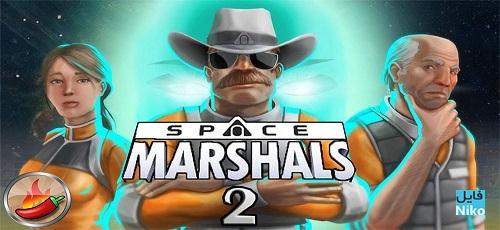 دانلود Space Marshals 2 v.1.4.9  بازی مارشال فضایی 2 اندروید + مود + دیتا