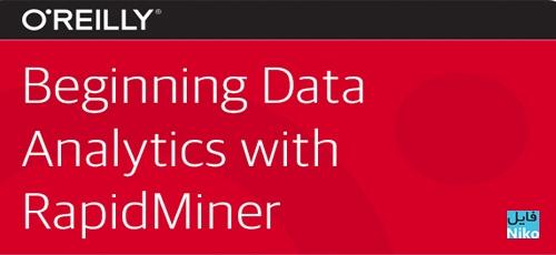 O'Reilly Beginning Data Analytics with RapidMiner Training Video