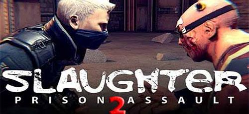 """دانلود Slaughter 2: Prison Assault v1.0   بازی اکشن فوق العاده """"کشتار 2: حمله به زندان"""" اندروید همراه با دیتا + نسخه مود"""